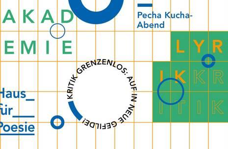 """Ein grafischer Banner zum Projekt """"Akademie zur Lyrikkritik"""" trägt den Projektnamen, den Veranstaltungsort """"Haus der Poesie"""" und das Format """"Pecha Kucha Night"""""""
