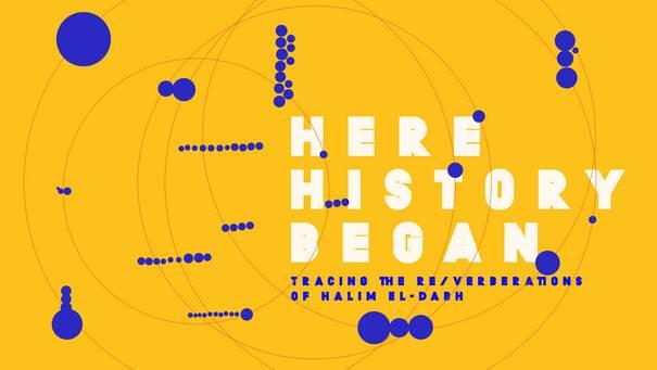 "Schriftzug ""Here History began. Tracing the Re/verberations of Halim El-Dabh"""