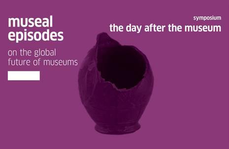 Museale Episoden zur globalen Zukunft von Museen