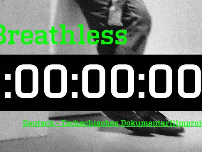 Breathless Ausschreibung Deutsch-Tschechisches Dokumentarfilmprojekt